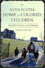 The Nova Scotia Home for Colored Children by Wanda Lauren Taylor