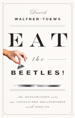 David Waltner-Toews - Eat the Beetles