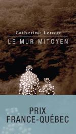 Catherin Leroux, Le Mur Mitoyen